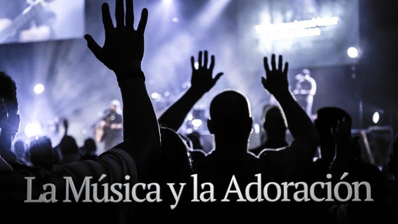 La Música y la Adoración