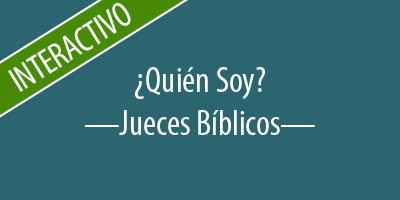 ¿Quién Soy? - Jueces Bíblicos